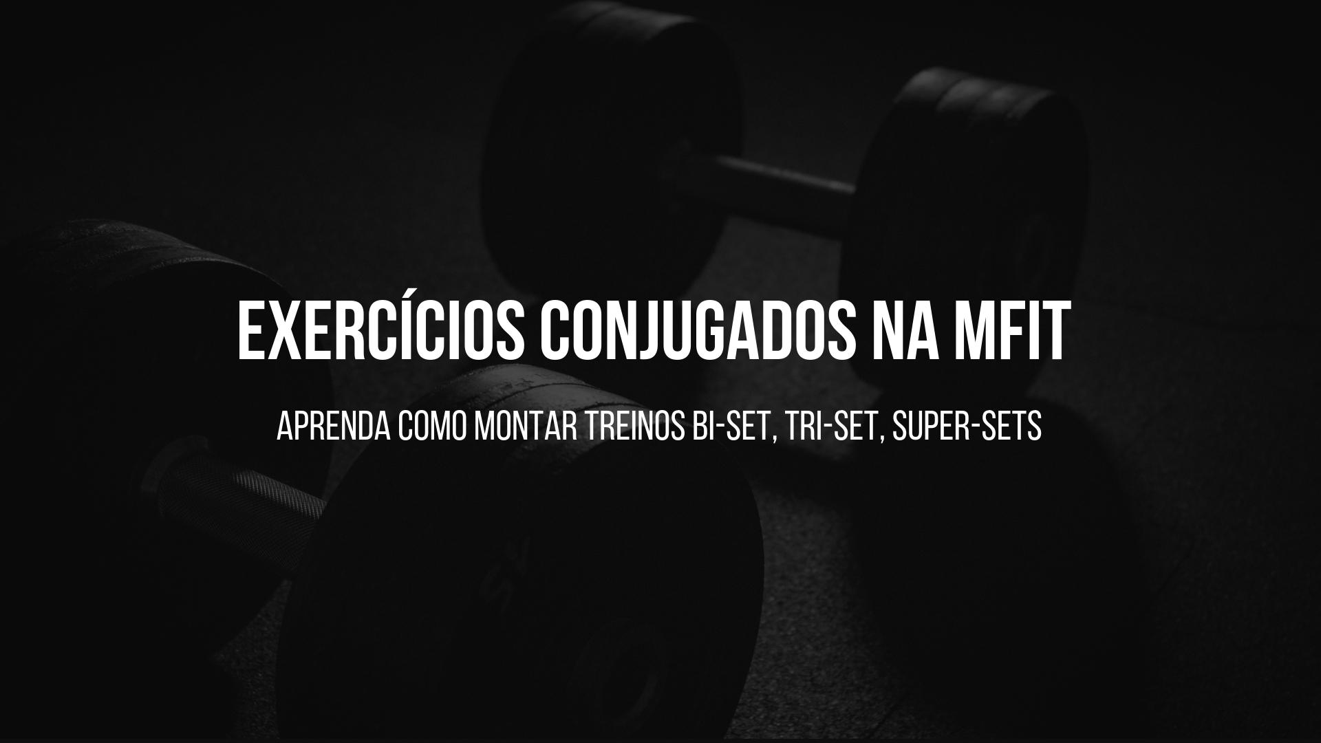 Exercícios conjugados na MFIT
